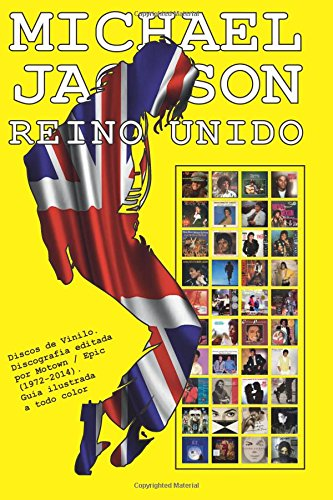 Price comparison product image Michael Jackson - Reino Unido - Discografía: Discos de Vinilo. Discografía editada por Motown / Epic... (1972-2014). Guía ilustrada a todo color.