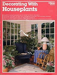 Decorating with Houseplants by Ortho (1993-05-06)