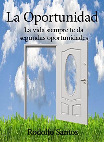 La oportunidad por Rodolfo Santos