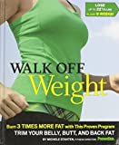 Walk Off Weight Burn 3 Times More Fat, with This Proven Program Trim Your Belly, Butt, and Back Fat