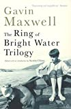 The Ring of Bright Water Trilogy: Ring of Bright Water, The Rocks Remain, Raven Seek Thy Brother