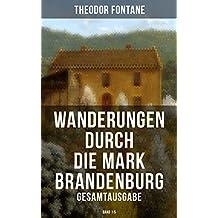 Wanderungen durch die Mark Brandenburg - Gesamtausgabe: Band 1-5