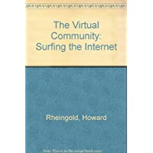 The Virtual Community: Surfing the Internet