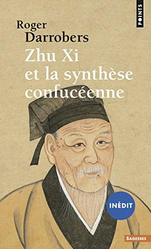 Zhu Xi et la synthèse confucéenne (inédit)