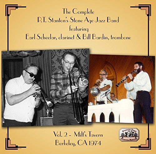 The Complete P.T. Stanton's Stone Age Jazz Band: Volume 2 - Milt's Tavern, September 1974