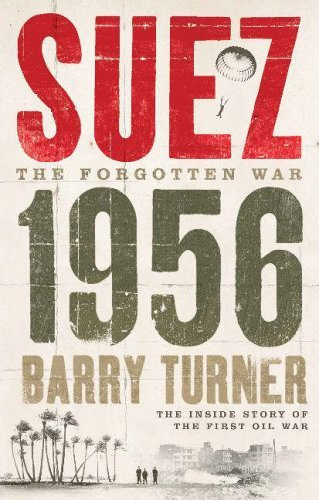 Suez 1956: The Inside Story of the First Oil War by Turner, Barry (August 10, 2006) Hardcover