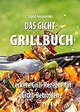 Das Gicht-Grillbuch: Leckere Grill-Rezepte für Gicht-Betroffene