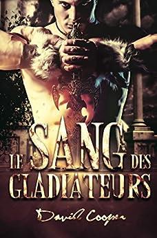 Le sang des Gladiateurs - Roman MM, livre gay (Roman gay par David Cooper)