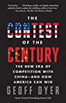 The Contest of the Century: The New Era of Competition with China--And How America Can Win par Dyer