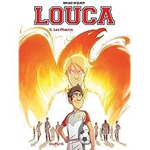 Louca (5) : Les Phoenix