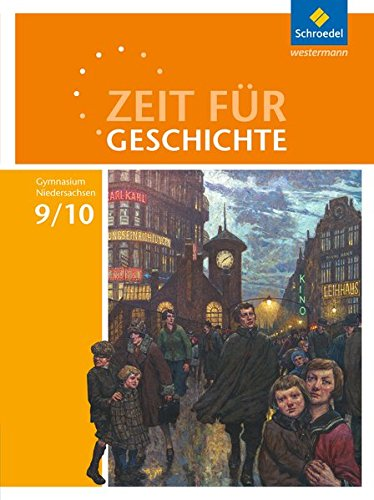 Zeit für Geschichte 9 / 10. Schülerband. Gymnasien. Niedersachsen: Ausgabe 2015