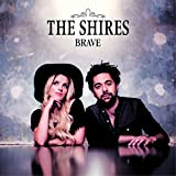 Brave by Shires (2015-08-03)