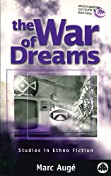 The War of Dreams: Studies in Ethno Fiction (Anthropology, Culture and Society) by Marc Auge (1999-11-01)
