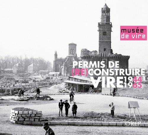 Permis de (re) construire Vire 1944-1965