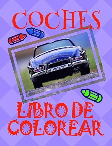 Libro de Colorear Coches ✎: Libro de Colorear Carros Colorear Niños 4-8 Años! ✌ (Libro de Colorear Coches - A SERIES OF COLORING BOOKS)