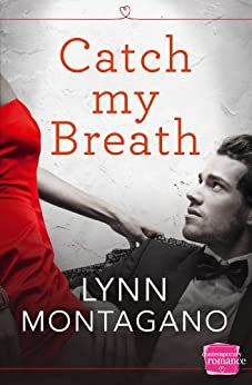 Catch My Breath (The Breathless Series, Book 1) by [Montagano, Lynn]