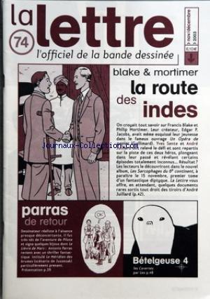 LETTRE (LA) [No 74] du 01/11/2003 - BLAKE ET MORTIMER - LA ROUTE DES INDES - PARRAS DE RETOUR - BETELGEUSE 4 - LES CAVERNES PAR LEO - YOANN - LE MANGA DE MORVAN - FRED - SOREL - BOLLET - KODA ET OLIVIER GRENSON - RENARD - VERNES - SFAR - JUILLARD ET BLAIN - WAYNE SHELTON