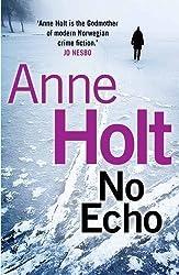 No Echo (Hanne Wilhelmsen Series) by Anne Holt (2016-05-05)