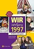 Wir vom Jahrgang 1997 - Kindheit und Jugend (Jahrgangsbände)