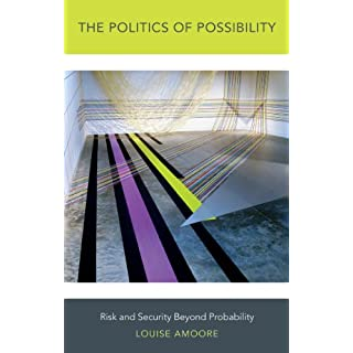 The Politics of Possibility: Risk and Security Beyond Probability (English Edition)