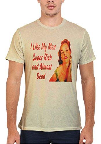 I Like My Men Super Rich and Almost Dead Men Women Damen Herren Unisex Top T Shirt Sand(Cream)