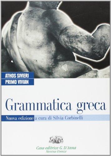 Grammatica greca. Per il biennio del Liceo classico