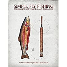 Simple Fly Fishing: Techniques for Tenkara and Rod and Reel.