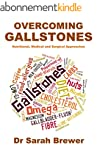 Overcoming Gallstones: Nutritional, M...
