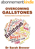 Overcoming Gallstones: Nutritional, Medical and Surgical Approaches (English Edition)