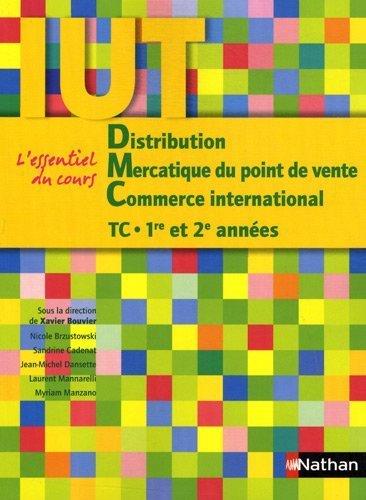 Distribution - Mercatique du point de vente - Commerce international - IUT TC 1ère et 2ème années de Xavier Bouvier (2011) Broché