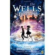 The Wells Bequest: A Companion to The Grimm Legacy by Polly Shulman (2013-06-13)