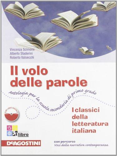 Il volo delle parole. I classici della letteratura italiana. Per la Scuola media
