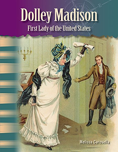 Dolley Madison (Women in U.S. History): First Lady of the United States (Focus on Women in U.S. History: Primary Source Readers)