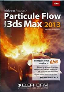 Maîtisez Autodesk - Particule Flow dans 3ds Max 2013 (Alain Maindron)