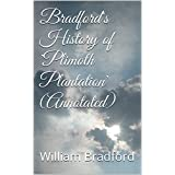 Bradford's History of 'Plimoth Plantation' (Annotated) (English Edition)