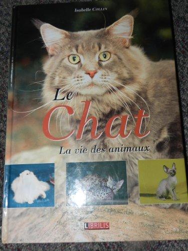 Le chat : La vie des animaux par Isabelle Collin, Gad (Relié)