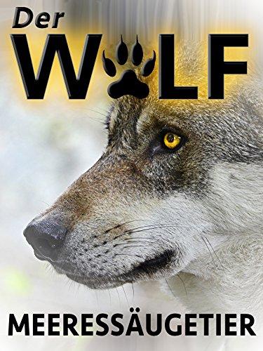 Der Wolf: Meeressäugetier [OV]