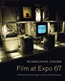 Expo 67, in its utopian aspirations, invited artists to create the world anew. What distinguished Montreal's exhibition from previous world fairs were its dramatic displays of film and media, transformed into urban and futuristic architectures. Reima...