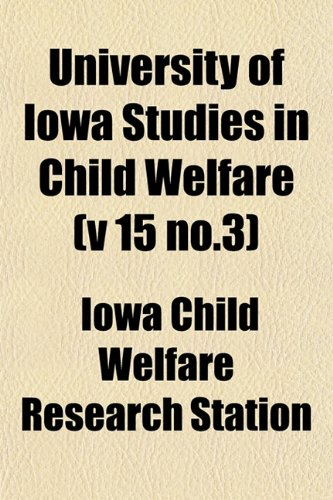 University of Iowa Studies in Child Welfare (v 15 no.3)