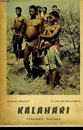 Kalahari, la vie des bochimans. par Mauduit Jacques.