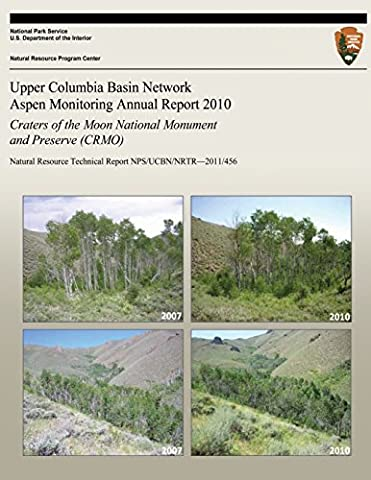 Upper Columbia Basin Network Aspen Monitoring Annual Report 2010: Craters of the Moon National Monument and Preserve (CRMO): Natural Resource Technical Report NPS/UCBN/NRTR?2011/456