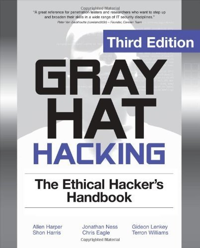 Gray Hat Hacking The Ethical Hackers Handbook, 3rd Edition by Harper, Allen, Harris, Shon, Ness, Jonathan, Eagle, Chris, L (2011) Paperback