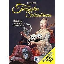 Tiergarten Schönbrunn: Habsburgs geheime Kraftzentrale