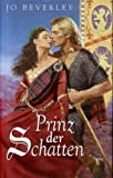 Prinz der Schatten : Roman - Jo Beverley