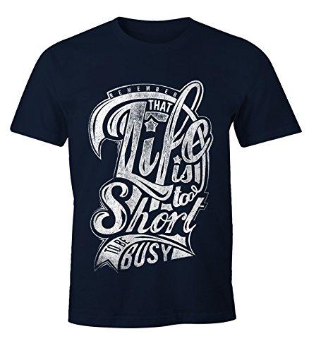 Herren T-Shirt - Life is too Short To be Busy - Moonworks Navy
