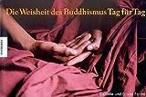 Die Weisheit des Buddhismus Tag für Tag.