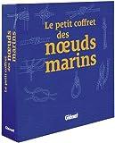 le petit coffret des noeuds marins de antoine juliette 2011 broch?