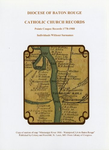Diocese of Baton Rouge Catholic Church Records: Individuals Without Surnames: Pointe Coupee 1770-1900 (English Edition) -