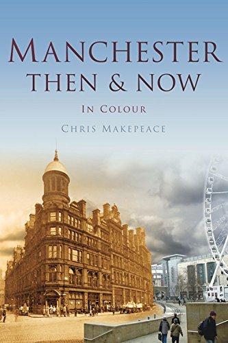 Manchester Then & Now (Then & Now (History Press)) by Chris Makepeace (2015-04-06)