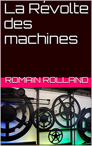 La Révolte des machines par Romain Rolland